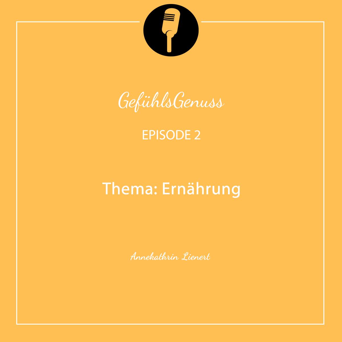 Episode #2 – Thema: Ernährung