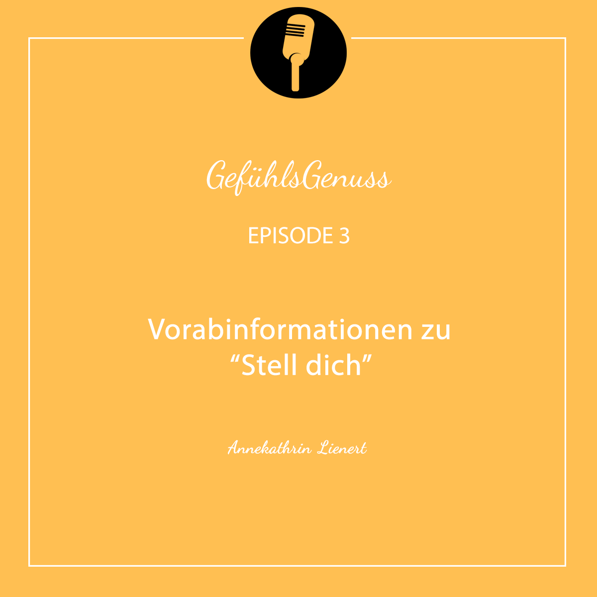 """Episode #3 – Vorabinformationen zu """"Stell dich"""""""