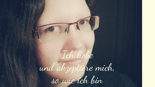 Affirmation: Ich liebe mich und akzeptiere mich, so wie ich bin