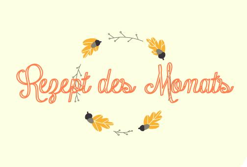 Rezept des Monats: November