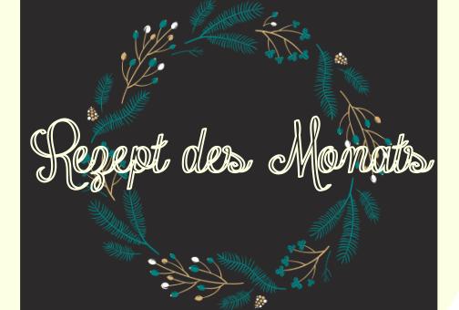 Rezept des Monats: Dezember